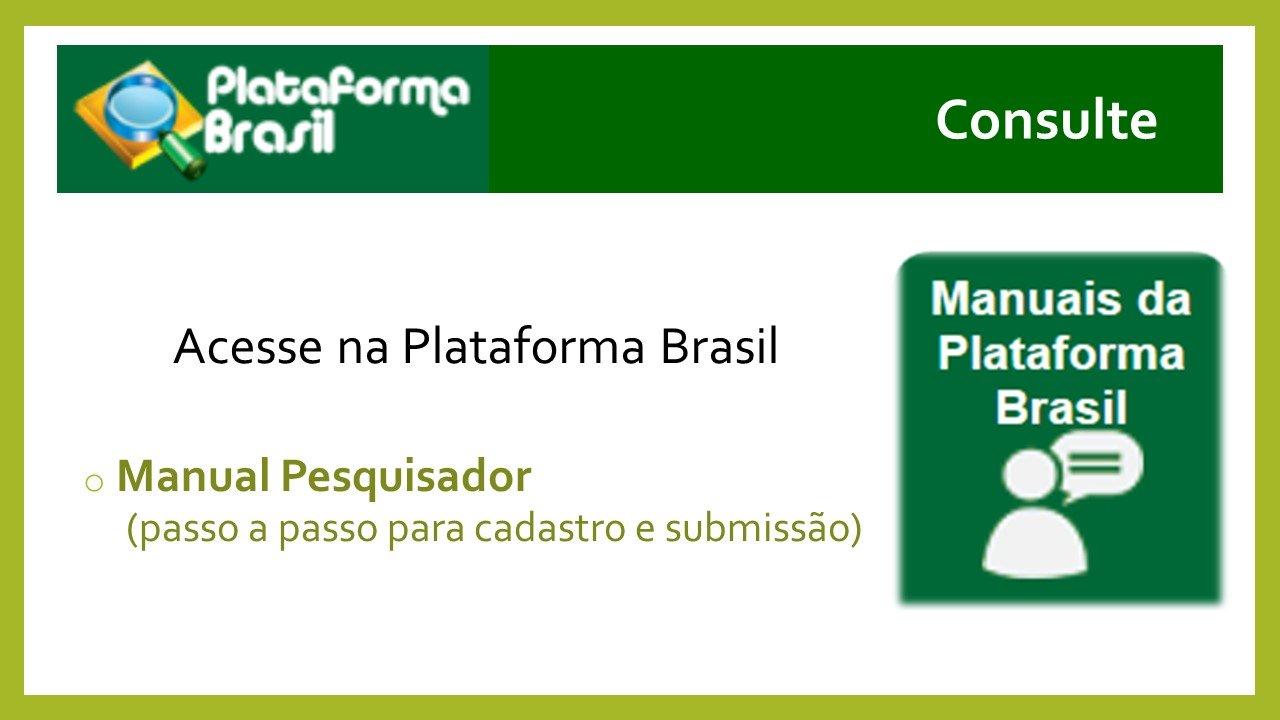 Use os botões de acesso aos manuais na Plataforma Brasil