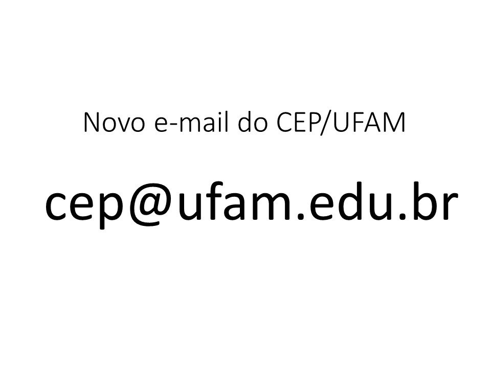 Novo e-mail do CEP/UFAM